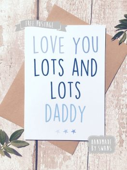 Love you lots and lots Daddy Personalised Father's day Greeting Card