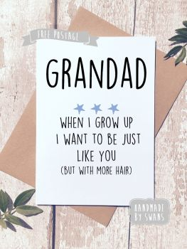 Grandad When i grow up i want to be like you Father's day Greeting Card