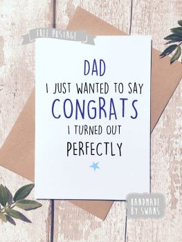 Dad i just wanted to say congrats Father's day Greeting Card