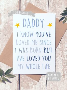 Dad i've loved you my whole life Father's day Greeting Card