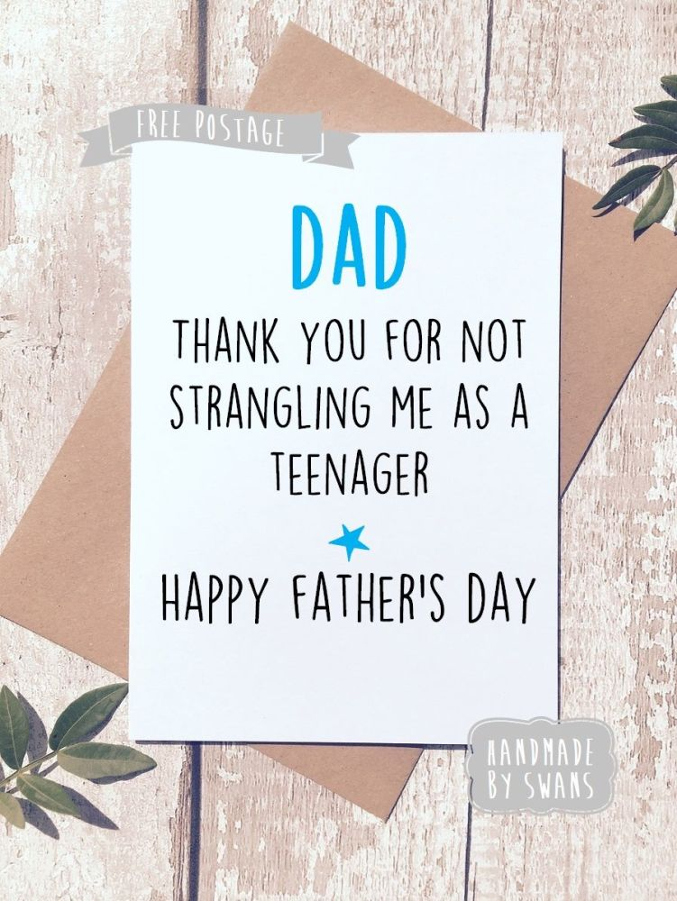 Dad thank you for not strangling me as a teenager Father's day Greeting Car