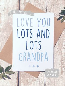 Love you lots and lots Grandpa Father's day Greeting Card