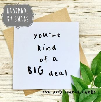 Your're kind of a big deal Square Greeting card