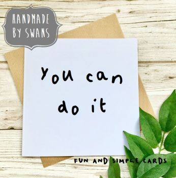 You can do it  Square Greeting card