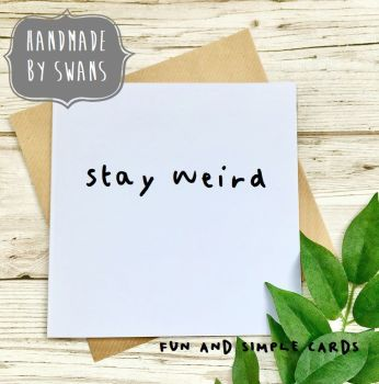 Stay weird Square Greeting card