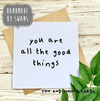 You are all the good things Square Greeting card