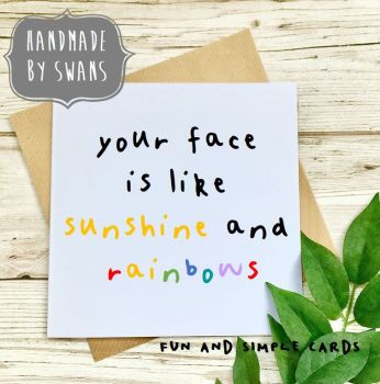 Your face is like sunshine and rainbows Square Greeting card