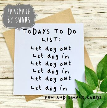Todays to do list - let dog out, let dog in Square Greeting card