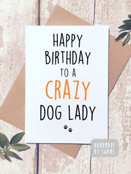Happy Birthday to a Crazy Dog Lady Greeting Card