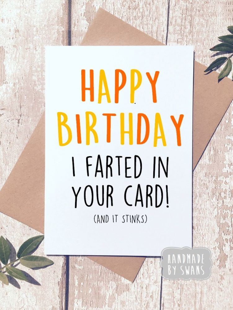Happy Birthday I farted in your card Greeting Card