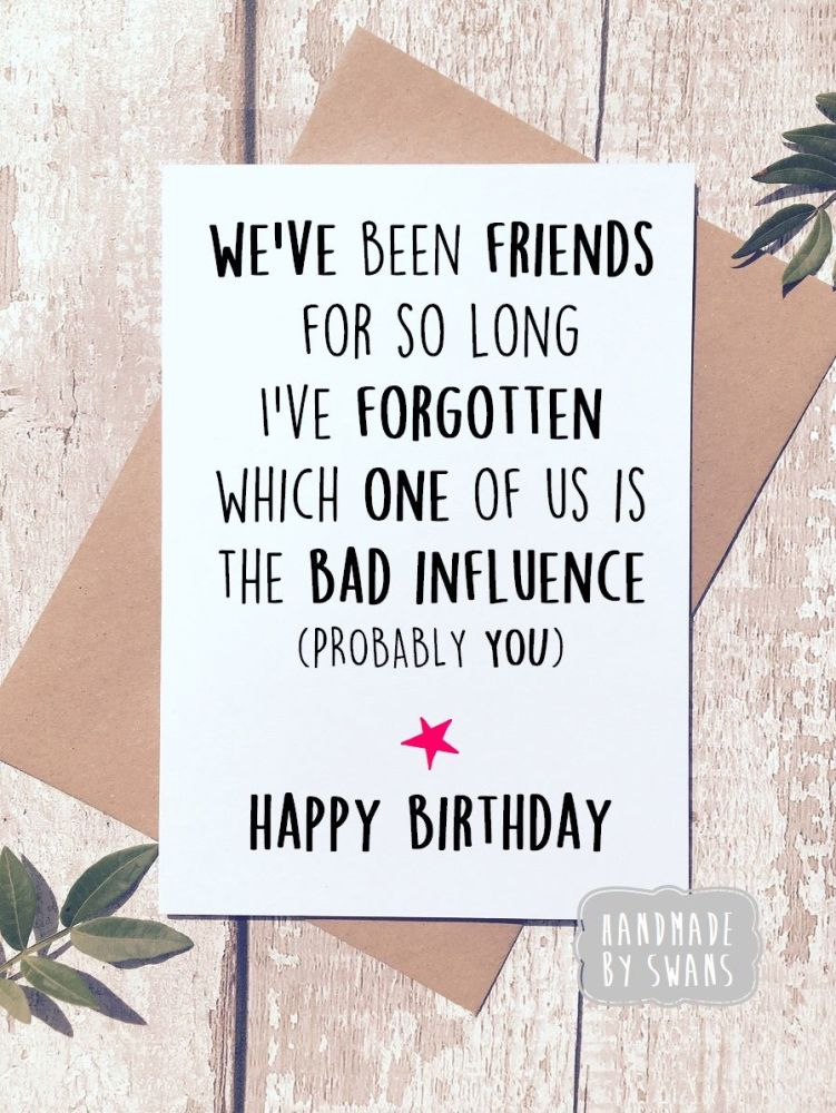 Happy Birthday We've been friends for so long Greeting Card