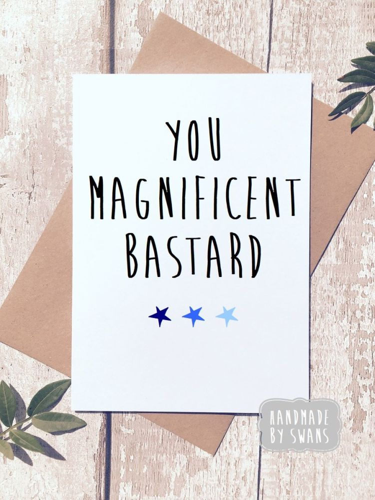 Magnificent Bastard Greeting Card