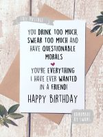 You are everything i have ever wanted in a friend Greeting Card