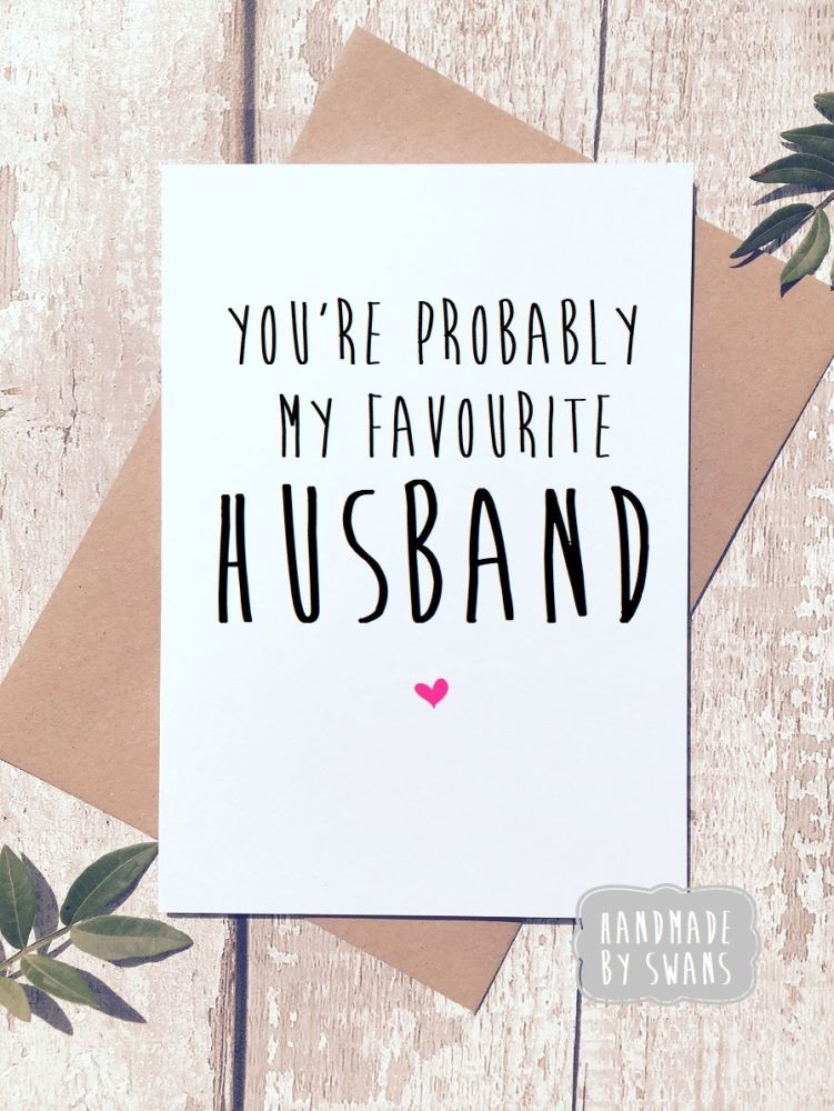 You're probably my favourite husband Greeting Card