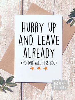 Hurry up and Leave Greeting card