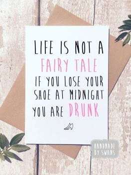 Life is not a fairytale Greeting Card