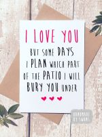I love you, i plan which part of the Patio Greeting Card