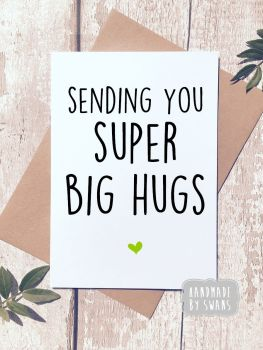 Sending you super big Hugs Greeting Card