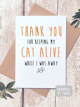 Thank you for keeping my Cat Alive Greeting Card