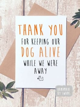 Thank you for keeping our dog alive Greeting Card
