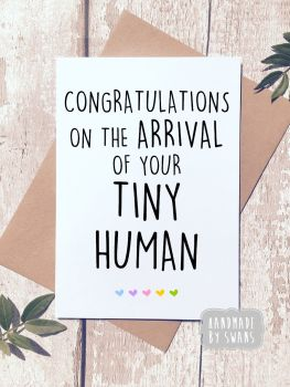 Congratulations on the arrival of your tiny human baby Greeting Card