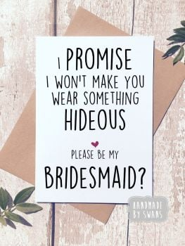 I promise i won't make you wear something hideous.Greeting card