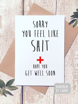 Sorry you feel like Poop Get Well Soon Greeting Card