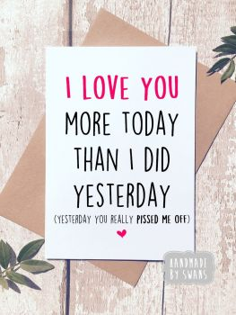 I love you more today than yesterday Greeting Card