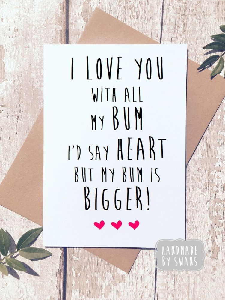 I love you with all my Ass Greeting Card
