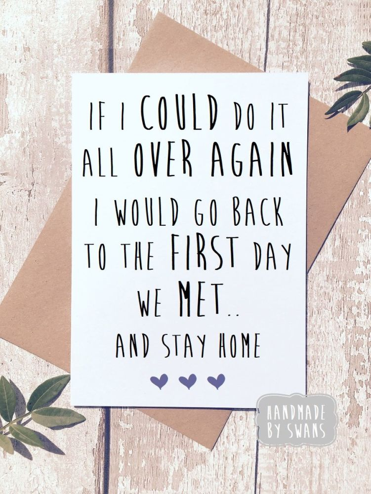If i could go back to the day we met i would stay home Greeting Card