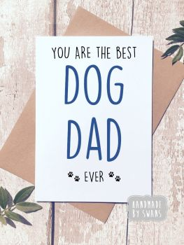 The best dog dad ever Greeting Card