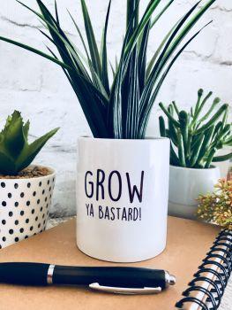 Grow, Ya Bastard Plant Pot