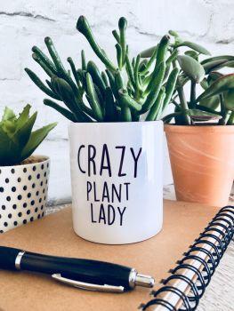 Crazy Plant lady Plant Pot