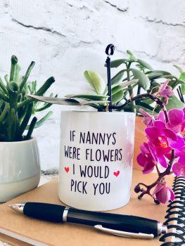 If Nanny's were flowers Plant Pot
