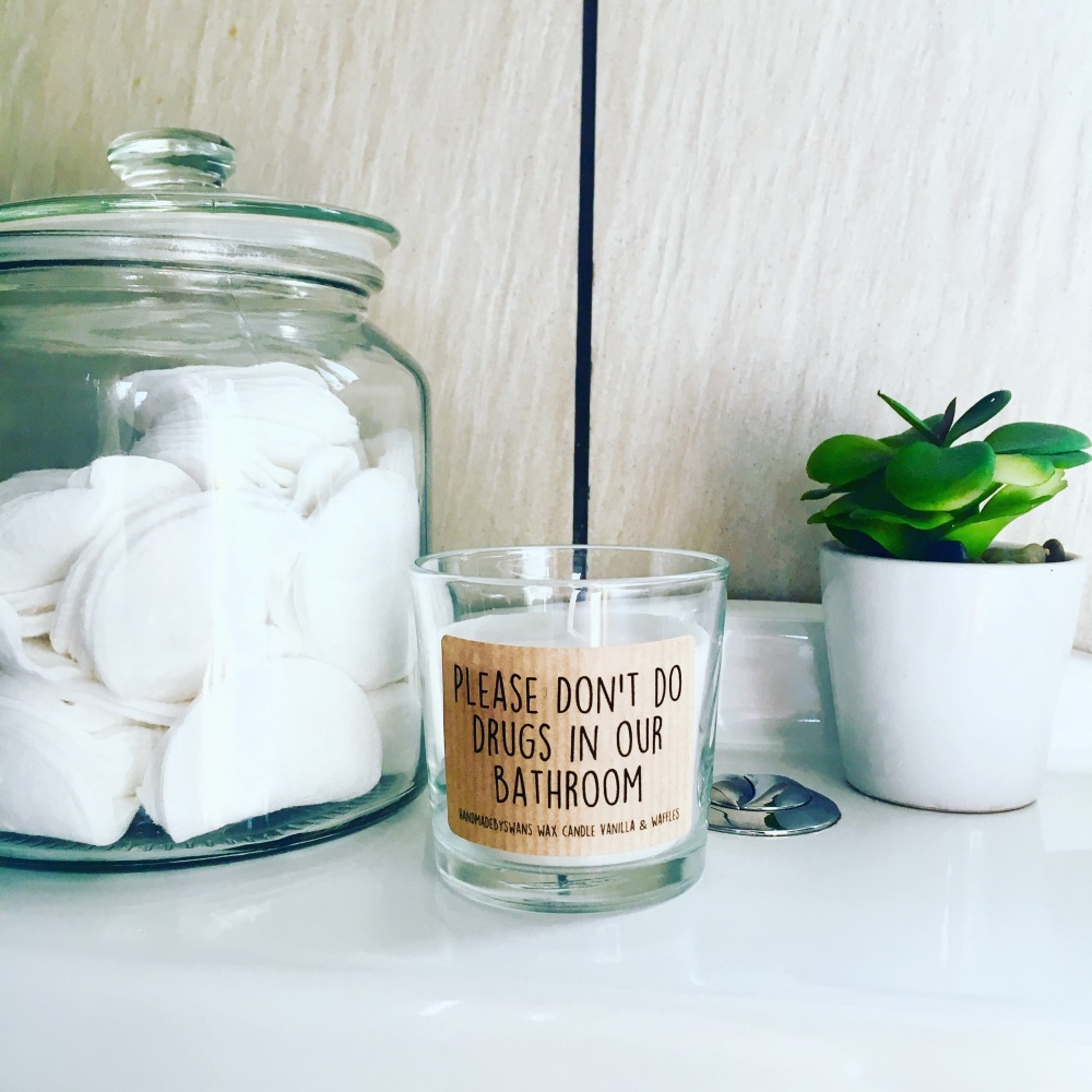 Please don't do drugs in our bathroom- Vanilla and Waffles Wax Candle