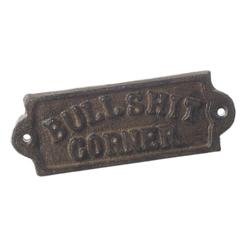 Bullshit corner cast iron sign