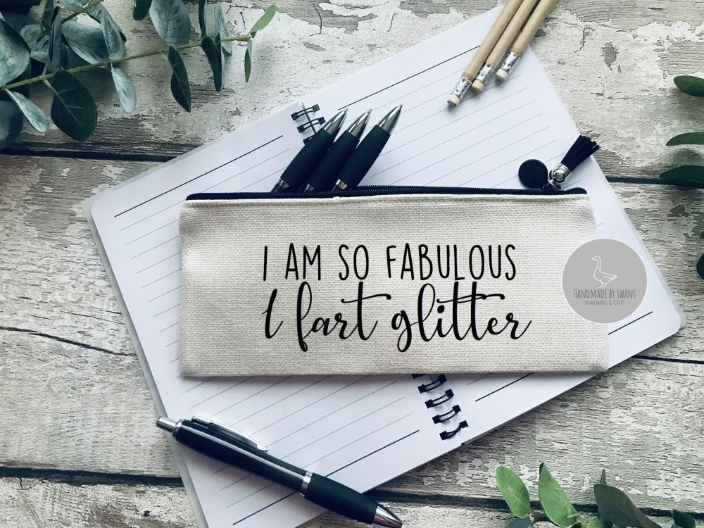 I am so fabulous i fart glitter Linen pencil Case