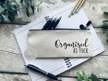 Organised as Fuck  Linen pencil Case
