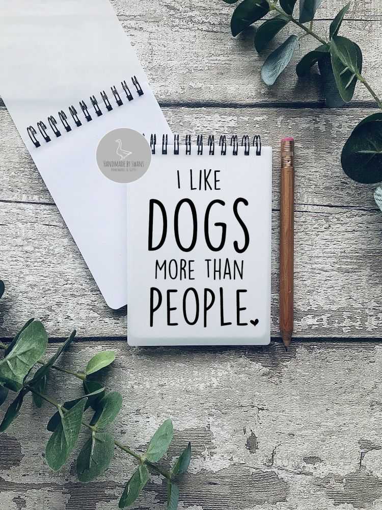 I like dogs more than people A6 Notebook