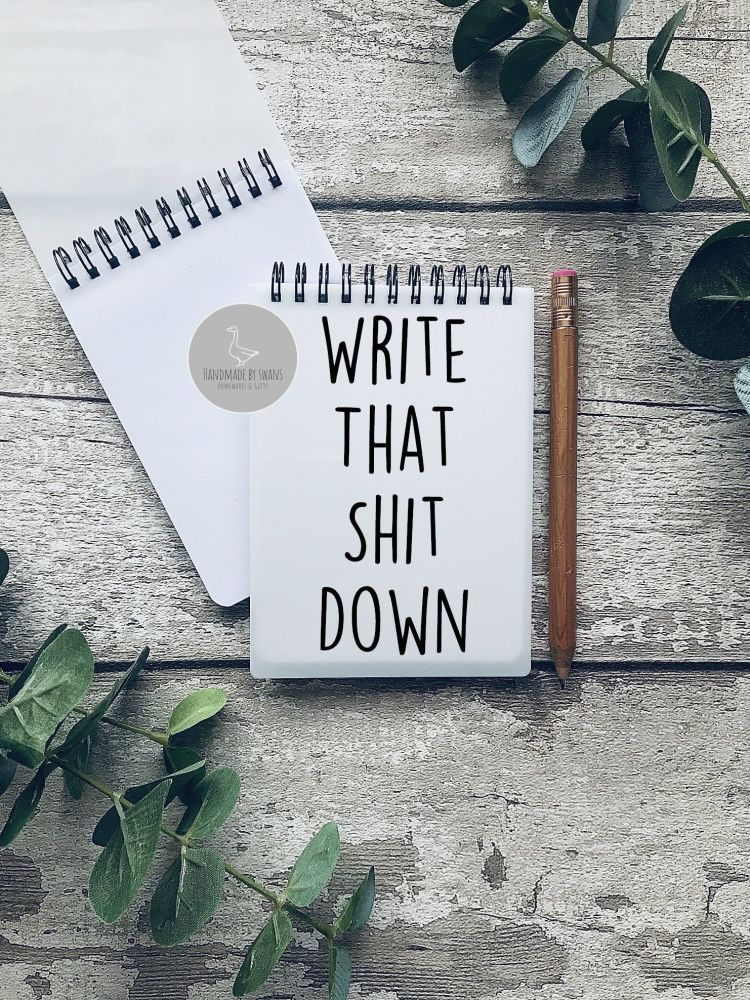 Write that shit down A6 Notebook