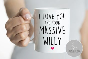 I love you and your massive willy mug