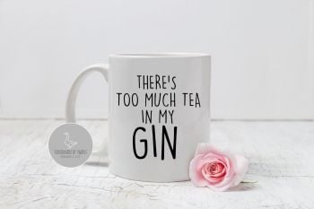 There's too much tea in my GIN mug
