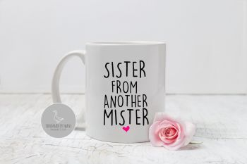 Sister from another mister mug