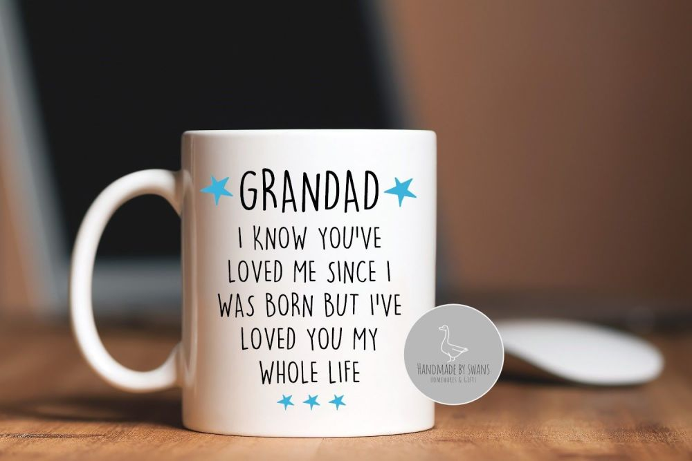 Grandad Since i was born, i've loved you my whole life mug