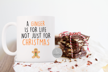 A ginger is for life, not just for christmas mug
