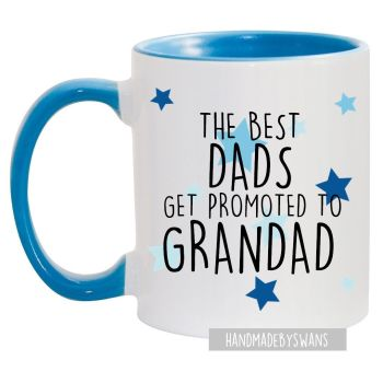 The best dads get promoted to blue handle Mug