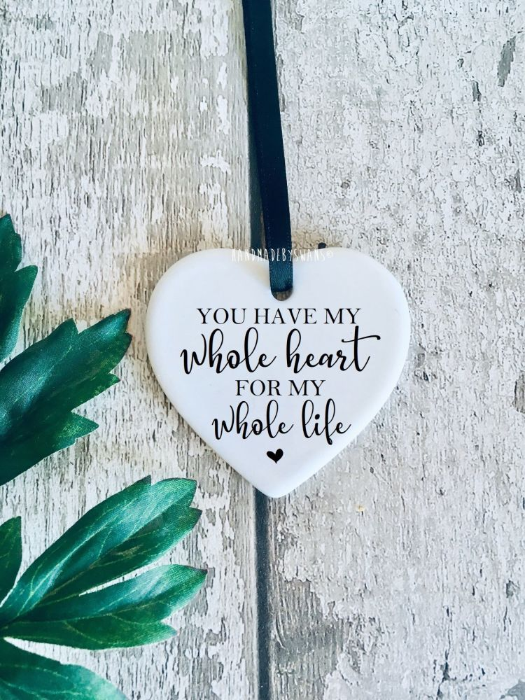 You have my whole heart ceramic hanging heart