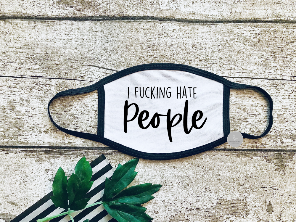 I f*cking hate people face mask