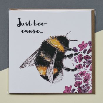 Card - Just Bee-Cause