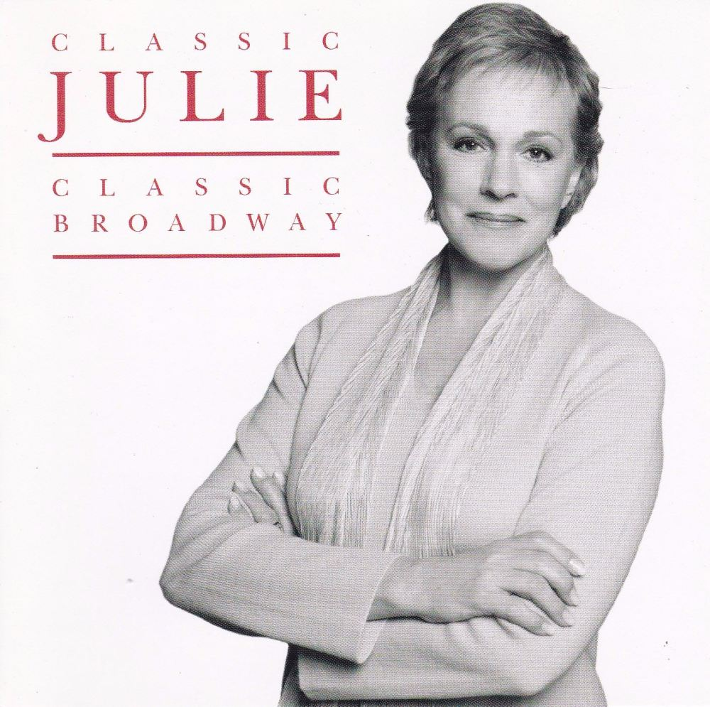 Julie Andrews   Classic Julie Classic Broadway       2001  CD